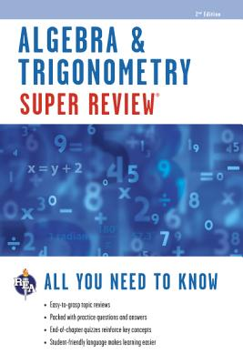 Algebra and Trigonometry Super Review By Editors of Rea