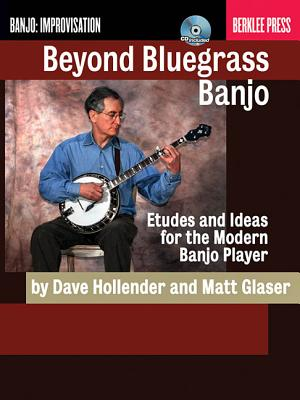 Beyond Bluegrass Banjo By Glaser, Matt/ Hollender, Dave/ Feist, Jonathan (EDT)