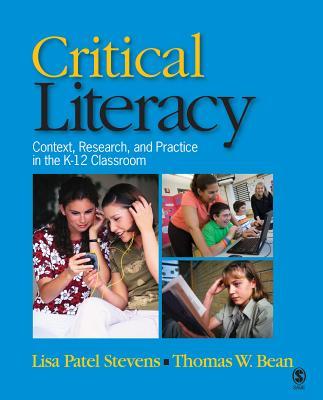 Critical Literacy By Stevens, Lisa Patel/ Bean, Thomas W.