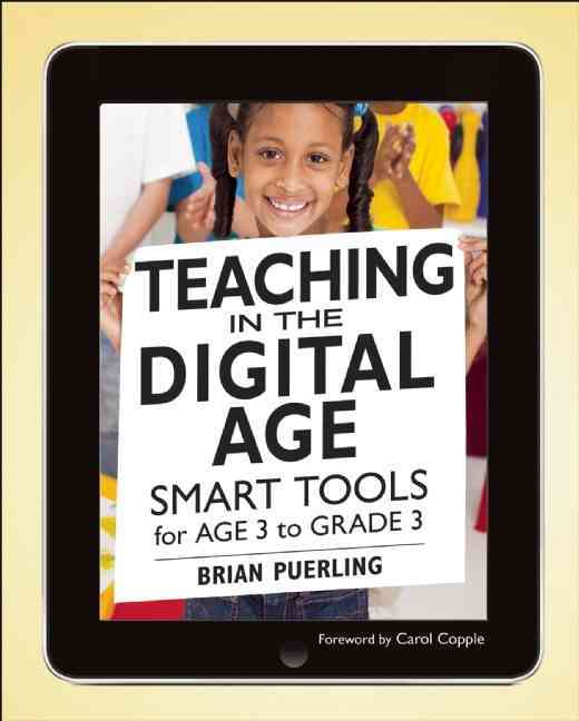 Teaching in the Digital Age By Puerling, Brian/ Copple, Carol (FRW)